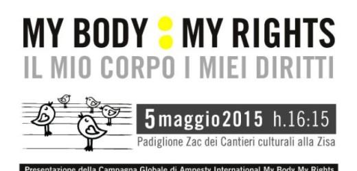 """""""My Body My Rights: il mio corpo, i miei diritti"""", martedì Cantieri Zisa a Palermo a cura di Amnesty International"""
