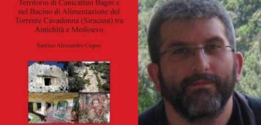 Mercoledì 26 a Canicattini la presentazione della monografia sul territorio canicattinese dell'archeologo Santino A. Cugno